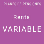Planes de pensiones Renta Variable